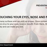 Preventing: Avoid Touching Eyes and Mouth
